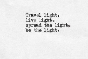 Travel Light, Be the Light